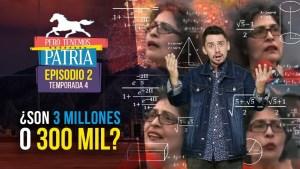 Pero Tenemos Patria: ¿Son 3 millones o 300 mil? (video)