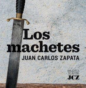 Los machetes, el libro de Juan Carlos Zapata que revela varios secretos