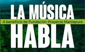 La Música Habla: Evento digital a beneficio de la Fundación Proyecto Maniapure