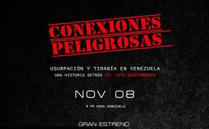 """¡Imperdible! El estreno del documental venezolano """"Conexiones peligrosas: Una historia detrás del voto electrónico"""" por YouTube"""